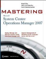 Mastering System Center Operations Manager 2007 - Brad Price