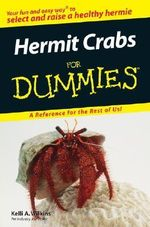 Hermit Crabs For Dummies : For Dummies - Kelli A. Wilkins