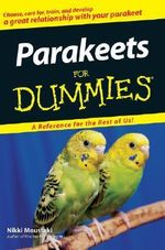 Parakeets For Dummies : For Dummies (Lifestyles Paperback) - Nikki Moustaki