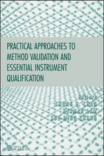 Practical Approaches to Method Validation and Essential Instrument Qualification - Chung Chow Chan
