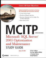 MCITP Administrator : Microsoft SQL Server 2005 Optimization and Maintenance (Exam 70-444) Study Guide - Victor Isakov
