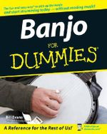 Banjo For Dummies With CDROM : All the Chords You'll Need...and More! - Bill Evans