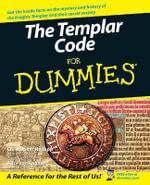 The Templar Code For Dummies : For Dummies (Lifestyles Paperback) - Christopher Hodapp