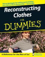 Reconstructing Clothes For Dummies : For Dummies (Lifestyles Paperback) - Miranda Caroligne Burns