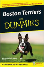 Boston Terriers For Dummies - Wendy Bedwell-Wilson