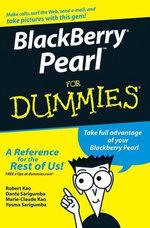 BlackBerry Pearl For Dummies : For Dummies - Robert Kao