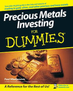 Precious Metals Investing For Dummies : A Guide to Good Practice - Paul Mladjenovic