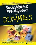Basic Math And Pre-Algebra For Dummies : For Dummies - Mark T. Zegarelli
