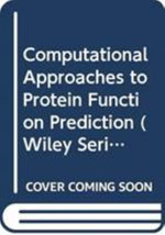 Computational Approaches to Protein Function Prediction : Automated Techniques - Gaurav Pandey