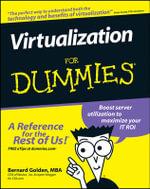 Virtualization For Dummies : For Dummies (Lifestyles Paperback) - Bernard Golden