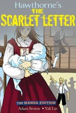 Hawthorne's The Scarlet Letter :  The Manga Edition - Nathaniel Hawthorne