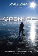 Open Ice : Reflections and Confessions of a Hockey Lifer - Jack Falla