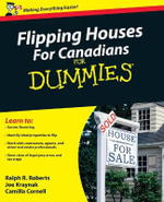 Flipping Houses for Canadians for Dummies - Ralph R Roberts