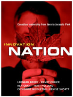 Innovation Nation : Canadian Leadership from Java to Jurassic Park - Leonard Brody