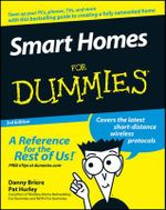 Smart Homes For Dummies, 3rd Edition : Australian Edition - Danny Briere