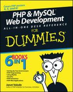 PHP & MySQL Web Development All-In-One Desk Reference For Dummies - Janet Valade
