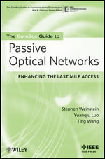 The ComSoc Guide to Passive Optical Networks : Enhancing the Last Mile Access - Stephen B. Weinstein