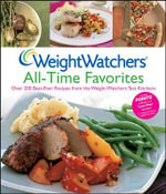 Weight Watchers All-time Favorites : Over 200 Best-ever Recipes from the Weight Watchers Test Kitchens - Weight Watchers