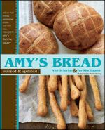 Amy's Bread : Artisan-Style Breads, Sandwiches, Pizzas, And More From New York City's Favorite Bakery (Revised And Updated) :  Artisan-Style Breads, Sandwiches, Pizzas, and More from New York City's Favorite Bakery - Amy Scherber