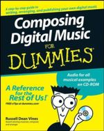 Composing Digital Music For Dummies : For Dummies - Russell Dean Vines