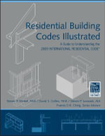 Residential Building Codes Illustrated : A Guide to Understanding the 2009 International Residential Code - Steven R. Winkel, FAIA, PE