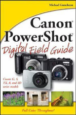 Canon PowerShot Digital Field Guide : Digital Field Guide - Charlotte K. Lowrie