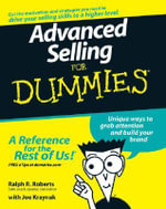 Advanced Selling For Dummies - Ralph R. Roberts