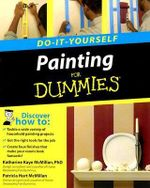 Painting Do-It-Yourself For Dummies - Katharine Kaye McMillan