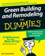 Green Building And Remodeling For Dummies : For Dummies - Eric Corey Freed