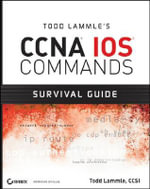 Todd Lammle's CCNA IOS Commands Survival Guide - Todd Lammle