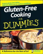 Gluten-Free Cooking For Dummies :  The Art of Happy, Healthy Gluten-Free Living - Danna Korn