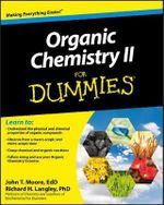 Organic Chemistry II For Dummies - John T. Moore