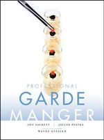 Professional Garde Manger : A Comprehensive Guide to Cold Food Preparation - Wayne Gisslen