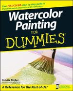 Watercolor Painting For Dummies : For Dummies (Sports & Hobbies) - Colette Pitcher