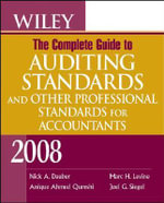 Wiley the Complete Guide to Auditing Standards, and Other Professional Standards for Accountants 2008 - Nick A. Dauber