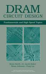 DRAM Circuit Design : Fundamentals and High Speed Topics - Brent Keeth