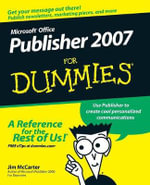 Microsoft Office Publisher 2007 For Dummies - Jim McCarter