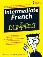Intermediate French For Dummies : For Dummies - Laura K. Lawless
