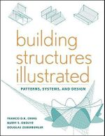 Building Structures Illustrated : Patterns, Systems, and Design - Francis D. K. Ching