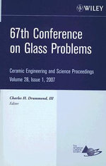 67th Conference on Glass Problems : Ceramic Engineering and Science Proceedings, Vol. 28, Is 1 - Charles H. Drummond III