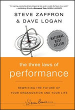 The Three Laws of Performance : Rewriting the Future of Your Organization and Your Life - Steve Zaffron