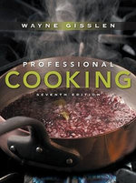 Professional Cooking : College Version - Wayne Gisslen