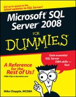 Microsoft SQL Server 2008 For Dummies - Mike Chapple