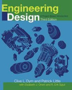 Engineering Design : A Project Based Introduction - Clive L. Dym