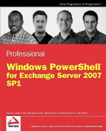 Professional Windows PowerShell for Exchange Server 2007 Service Pack 1 - Joezer Cookey-Gam