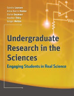 Undergraduate Research In The Sciences : Engaging Students in Real Science - Sandra Laursen