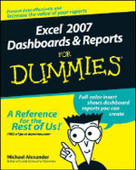 Excel 2007 Dashboards & Reports For Dummies : For Dummies - Michael Alexander
