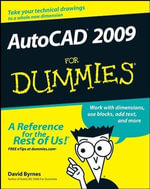 AutoCAD 2009 For Dummies - David Byrnes
