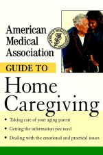 American Medical Association Guide to Home Caregiving - American Medical Association