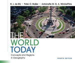 The World Today : Concepts and Regions in Geography - H. J. de Blij